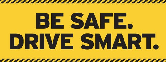 """TxDOT urges drivers to """"Be Safe. Drive Smart."""""""