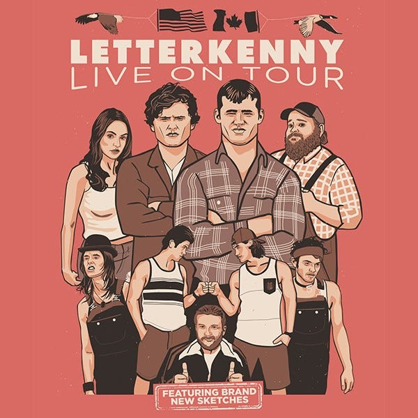 The sold out Letterkenny Live show at Taft Theatre is one of the events postponed due to coronavirus concerns.