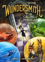 """Wundersmith: The Calling of Morrigan Crow"" by Jessica Townsend"