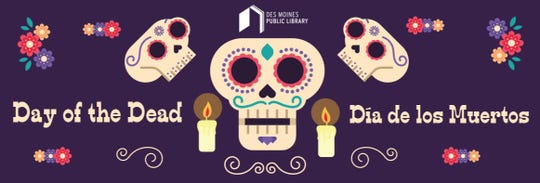 The Des Moines Public Library celebrates the Day of the Dead, or El Día de los Muertos, with activities this week.