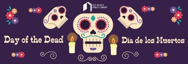 The Des Moines Public Library celebrates the Day of the Dead, or El Día de los Muertos, with activities this week.