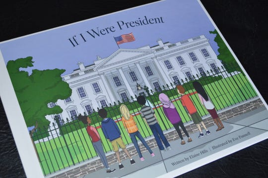 """""""If I Were President"""" by Elaine Hills is $19.99, and available on Amazon, Barnes & Noble's website and at the Greenfield store, and Books & Company in Oconomowoc."""