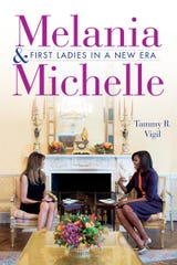 """Melania & Michelle: First Ladies in a New Era"" by Tammy R. Vigil."