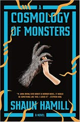 """The cover of """"A Cosmology of Monsters"""" a novel by Shaun Hamill."""