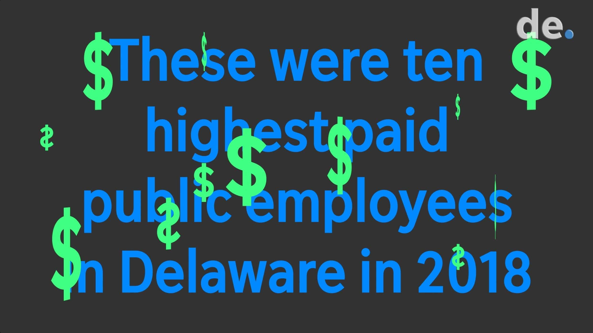 Highest Paid Delaware State Employees In 2018