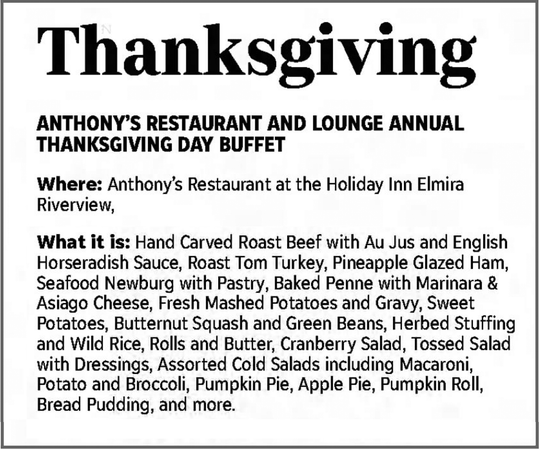 The 2018 Thanksgiving buffet menu from Anthony's Lounge at the downtown Holiday Inn offered a sumptuous feast.
