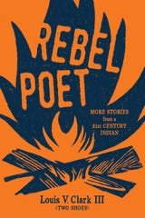'Rebel Poet: More Stories from a 21st Century Indian,' by Louis V. Clark III (Two Shoes).