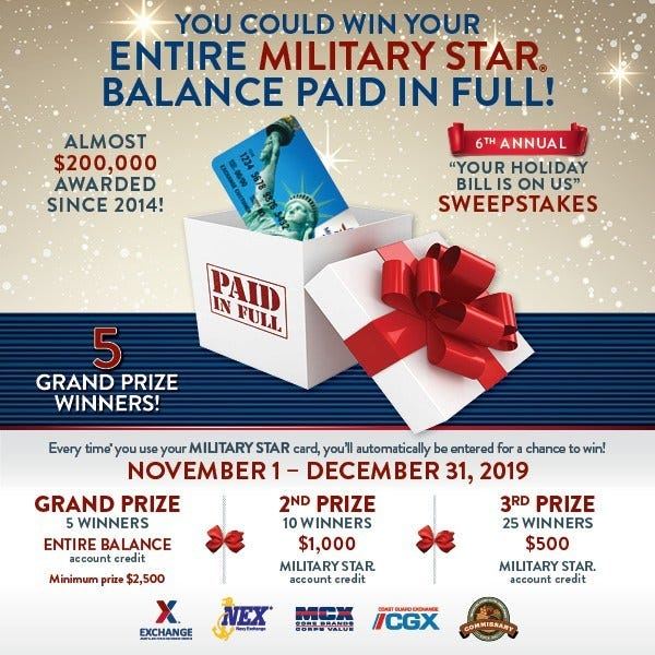 MILITARY STAR is giving five military shoppers the ultimate gift—paying off their holiday bill! The Your Holiday Bill Is on Us sweepstakes is back, and every time shoppers use their MILITARY STAR card from Nov. 1 to Dec. 31, they'll automatically be entered to win.