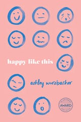 "The cover of Ashley Wurzbacher's collection of short stories ""Happy Like This."""