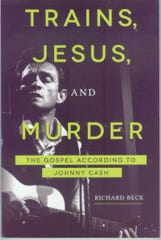 'Trains, Jesus, and Murder: The Gospel According to Johnny Cash' by Richard Beck