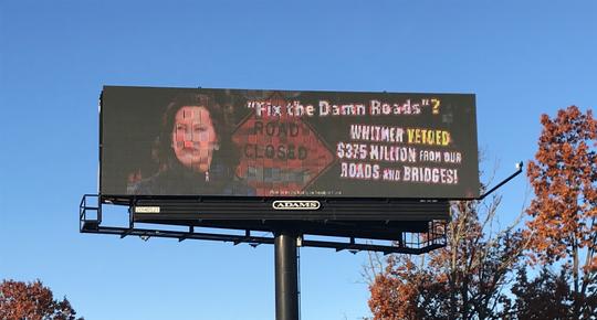 The Michigan Freedom Fund began sponsoring billboards on Nov. 8, 2019, in the Lansing area to target Gov. Gretchen Whitmer's veto of $375 million in road funding.