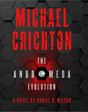 """The Andromeda Evolution,"" by Daniel H. Wilson and Michael Crichton."