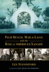 """Palm Beach, Mar-a-Lago, and the Rise of America's Xanadu"" by Les Standiford."