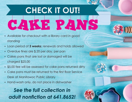 You can now check out cake pans (that's right, cake pans) at Manitowoc Public Library.
