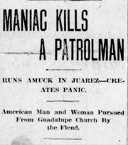A report in the Jan. 2, 1913, El Paso Times, told the story of an attack on people by a man who allegedly had been smoking marijuana all day.