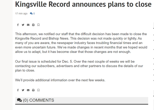 The Kingsville Record and Bishop News announced Wednesday on its website it plans to close. The final edition will be Dec. 5.