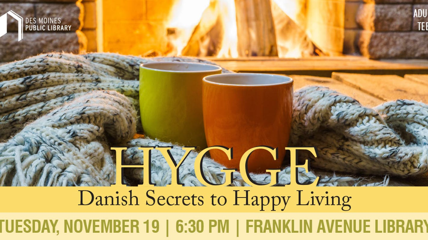 Learn about hygge, the Danish secret to a happy life