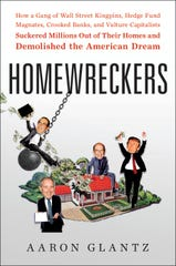 """The cover of """"Homewreckers: How a Gang of Wall Street Kingpins, Hedge Fund Magnates, Crooked Banks, and Vulture Capitalists Suckered Millions Out of Their Homes and Demolished the American Dream."""""""
