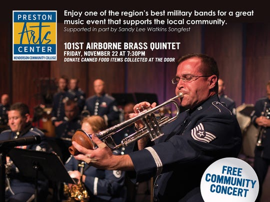 "The Preston Arts Center, located on the campus of Henderson Community College, announces two free community concerts. On Friday, November 22, 2019 at 7:30 p.m., the 101st Airborne Band from Fort Campbell will be giving an early holiday concert. On Friday, January 17, 2020 at 7:30 p.m. the Air National Guard ""Band of the South"" will be giving a concert filled with patriotic  music."