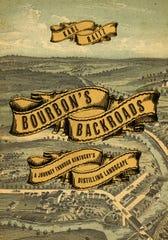 """Bourbon's Backroads: A Journey through Kentucky's Distilling Landscape,"" by Karl Raitz"