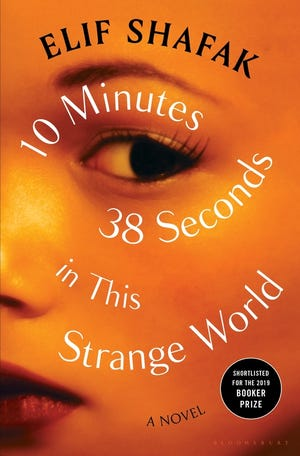 10 Minutes 38 Seconds in This Strange World. By Elif Shafak.