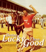 """""""Better Lucky Than Good:Tall Tales and Straight Talk from the Backside of the Track"""" by Louisville Story Program"""
