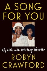 """""""A Song for You: My Life with Whitney Houston"""" by Robyn Crawford."""