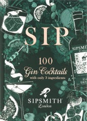"""""""SIP"""" from Sipsmith Distillery in London offers loads of doable recipes for imaginative yet approachable gin cocktails. (Sipsmith Distillery)"""