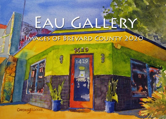 "Artists from the Eau Gallery in the Eau Gallie Arts District have created an ""Images of Brevard County"" calendar for 2020."