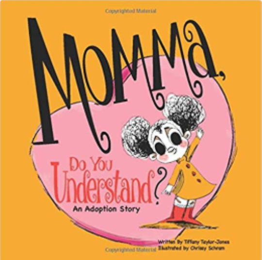 """Pictured is the cover of """"Momma, Do You Understand? An Adoption Story,"""" Rockledge resident Tiffany Taylor-Jones' recently published children's book."""