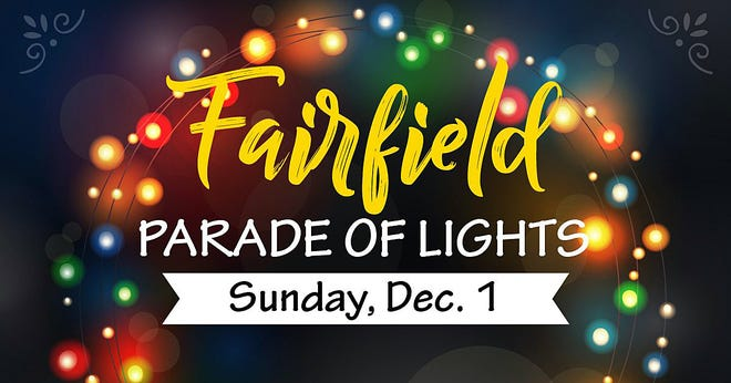 The annual Fairfield Parade of Lights kicks off with a parade on Sunday, Dec. 1.