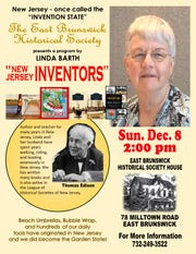 "Linda Barth will speak on ""New Jersey Inventors"" at 2 p.m. on Sunday, Dec. 8, at East Brunswick Historical Society House."