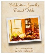 """""""Celebrations from the Round Table"""" was written by local culinary instructor Julie Massey Halfmann."""