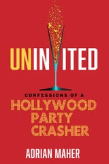 """Uninvited: Confessions of a Hollywood Party Crasher"" by Adrian Maher."