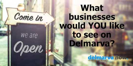 We asked what businesses you want to see on Delmarva. We narrowed those results down to 10 choices. Now, we want you to vote for your favorite in the poll below.