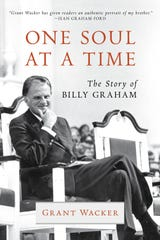 """""""One Soul at a Time: The Story of Billy Graham"""" by Grant Wacker"""