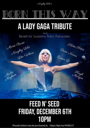Born This Way: A Lady Gaga Tribute is a show with local talent benefiting Louisiana Trans Advocates