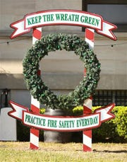 "The ""Keep the Wreath Green"" fire safety campaign is underway."