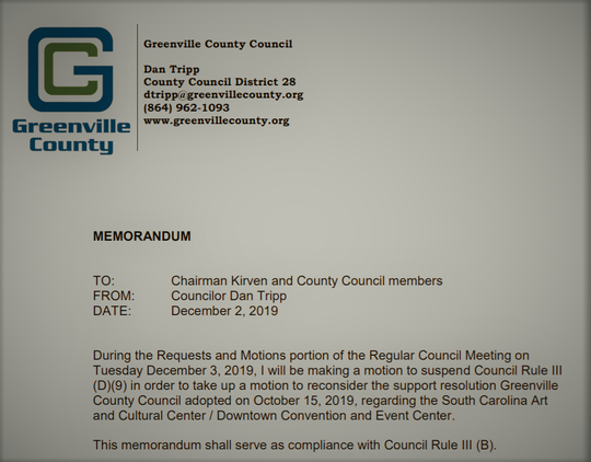 This memo submitted Monday, Dec. 2, 2019, by County Councilman Dan Tripp asks the Greenville County Council to reconsider supporting a downtown convention center. The county's support was previously withheld in October when Greenville city planners held up the county's application to redevelop County Square. The City Council, scheduled to vote on County Square Nov. 25, delayed that vote until after the New Year.