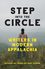 """Step into the Circle: Writers in Modern Appalachia"" is edited by Amy Greene and Trent Thomson."