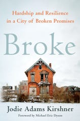 "The cover of the new book ""Broke"" by Jodie Adams Kirshner. The book about Detroit's bankruptcy was published Nov. 19, 2019."