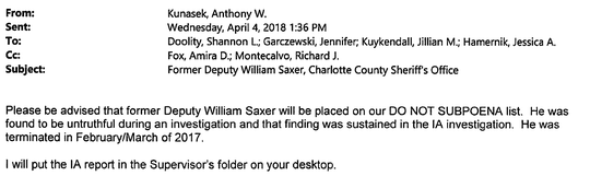 Assistant State Attorney Anthony Kunasek informs his office that former Charlotte County deputy William Saxer was added to the do not subpoena list.