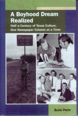 'A Boyhood Dream Realized: Half a Century of Texas Culture, One Newspaper Column at a Time' by Burle Pettit