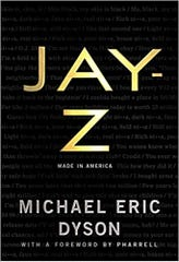 """Cover for """"Jay-Z: Made in America"""" by Michael Eric Dyson"""