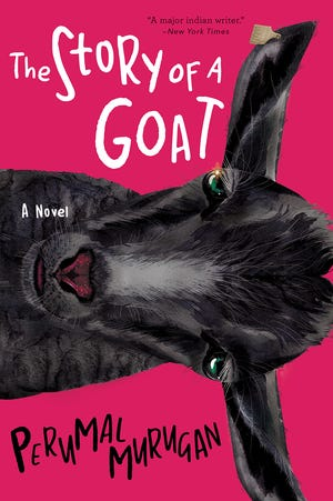 """The Story of a Goat,"" by Perumal Murugan."