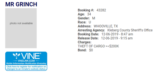 Around 9a.m. Friday, 34-year-old Mr. Grinch of Whooville, Texas, was arrested on suspicion of theft of cargo.