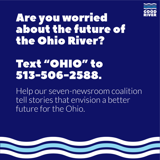 Help tell stories that envision a better future for the Ohio River.