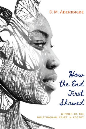 """D.M. Aderibigbe's novel """"How the End First Showed"""" won the Brittingham Prize in Poetry."""