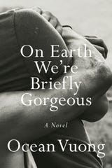 """On Earth We're Briefly Gorgeous"" by Ocean Vuong"