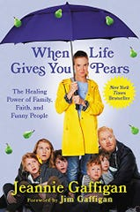 When Life Gives You Pears: The Healing Power of Family, Faith, and Funny People. By Jeannie Gaffigan.